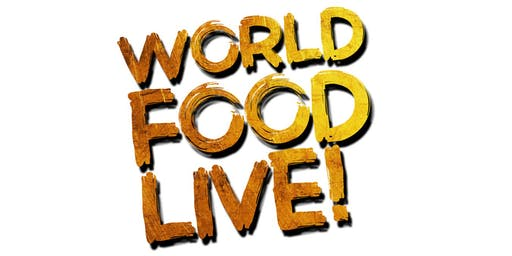 World Food Live Chelmsford - Saturday Eve Ticket (Over 16s Only)