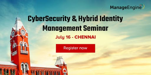 ManageEngine's Cybersecurity & Hybrid Identity Management Seminar, Chennai