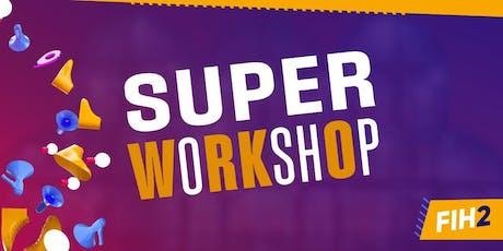 SUPER WORKSHOP FIH2 - DANÇAS URBANAS ingressos