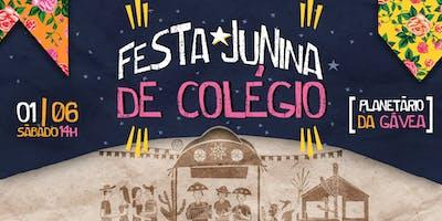 Festa Junina de Colégio /\\ Planetário da Gávea