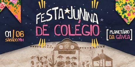 Festa Junina de Colégio /\ Planetário da Gávea ingressos