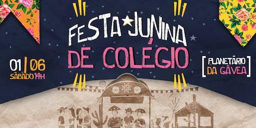 Festa Junina de Colégio /\ Planetário da Gávea