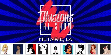 Illusions The Drag Queen Show Metairie, LA - Drag Queen Dinner Show - Metairie, LA tickets