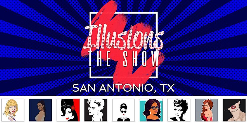Illusions The Drag Queen Show San Antonio, TX - Drag Queen Dinner Show -  San Antonio, TX Tickets, Multiple Dates | Eventbrite