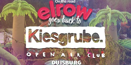 Elrow goes Kiesgrube Duisburg Tickets