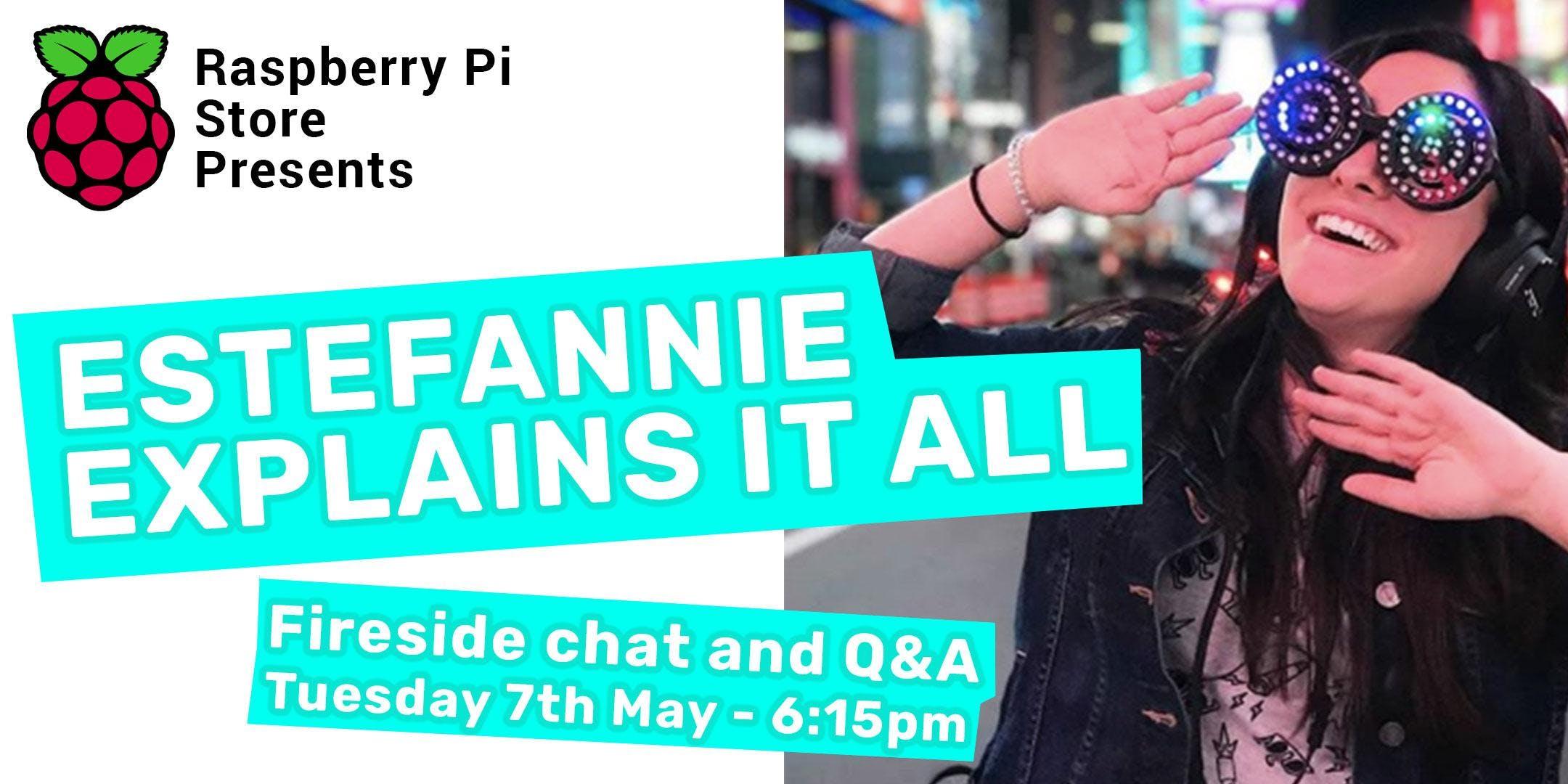 Fireside Chat with Estefannie Explains It All