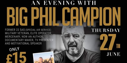 An Evening With Big Phil Campion - Former SAS and Military Veteran