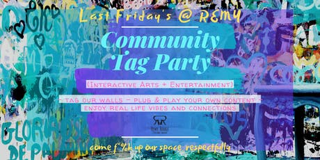 Last Fridays @ Remy: Community Tag Party tickets