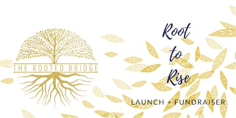 Root to Rise Fundraiser and Launch Party tickets