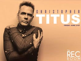 CHRISTOPHER TITUS (special event)