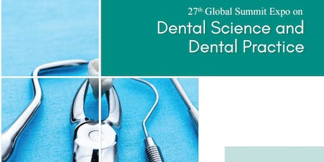27th Global Summit Expo on Dental Science and Dental Practice (PGR) tickets