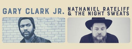 GARY CLARK JR. and NATHANIEL RATELIFF & THE NIGHT SWEATS