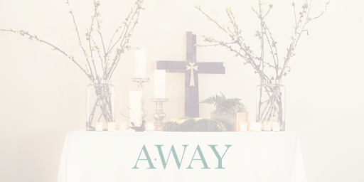Away (Silent Retreat) 2020