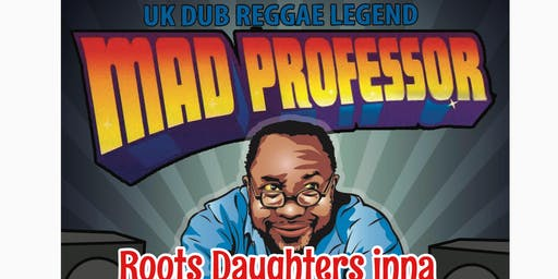 Mad Professor presents Root Daughters Sister Aisha, Sandra Cross