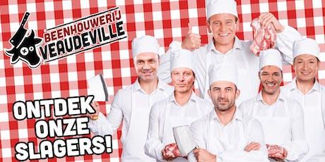 Beenhouwerij Veaudeville tickets