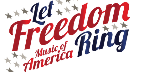 Let Freedom Ring: Music of America! tickets