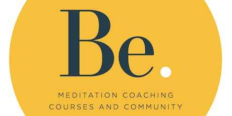 Be. Intro to Meditation Workshop tickets