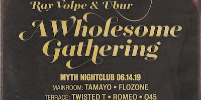 We The Plug Presents: Ray Volpe x Ubur: A Wholesome Gathering Tour at Myth Nightclub 06.14.19