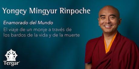 Una tarde con Yongey Mingyur Rinpoche, autor de Enamorado del mundo entradas