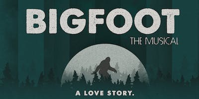 BIGFOOT The Musical (Opening Night!)