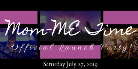 Mom-ME Time Official Launch Party! tickets