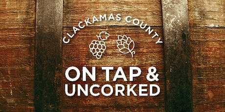 Clackamas County On Tap & Uncorked 2019 tickets