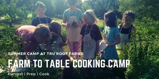 Farm to Table Cooking Camp