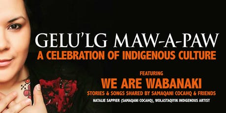 Gelu'lg Maw-a-paw - A Celebration of Indigenous Culture tickets