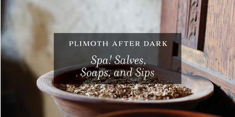 Plimoth After Dark: Spa! Salves, Soaps, and Sips tickets