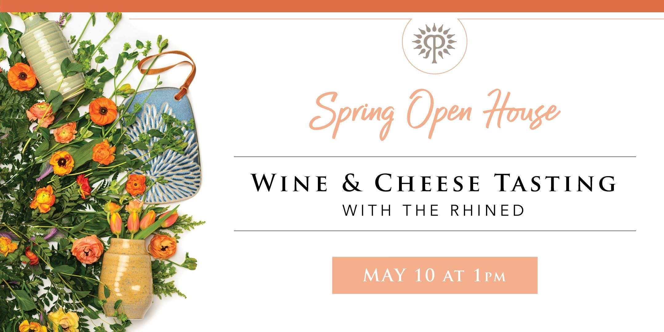 Spring Open House – Wine & Cheese Tasting