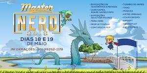 Master Nerd 2019 - 18 e 19 de maio ( sábado e domingo )
