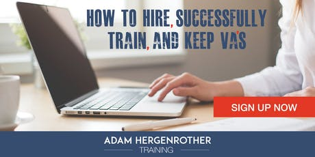 FREE WEBINAR: How to Hire, Successfully Train, and Keep VA's tickets