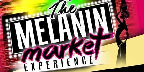 The Melanin Market | Summer Edition | 7.13.19 tickets