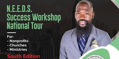 N.E.E.D.S. SUCCESS WORKSHOP (SOUTH EDITION) NATIONAL TOUR HOUSTON, TEXAS