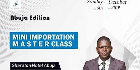 Mini Importation Master Class Abuja tickets