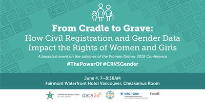Women Deliver Side Event - From Cradle to Grave: How Civil Registration and Gender Data Impact the Rights of Women and Girls