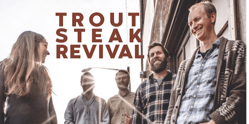 Trout Steak Revival @ Steady Hand Beer Co. 9/29/19