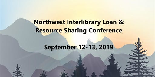 Northwest Interlibrary Loan and Resource Sharing Conference 2019