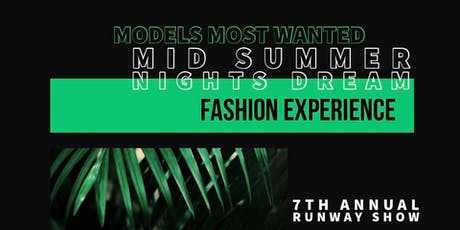 MID SUMMER NIGHTS DREAM FASHION EXPERIENCE tickets