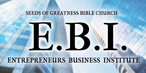 Entrepreneurs Business Institute Presents: Encore with Pastor Jerome!