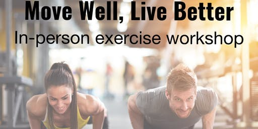 Move Well, Live Better Exercise Workshop
