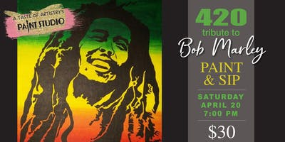 420 Paint & Sip Tribute to Bob Marley