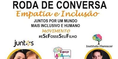 RODA DE CONVERSA EMPATIA E INCLUSÃO #EseFosseSeuFilho