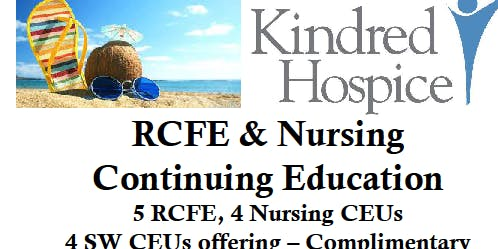 Kindred Hospice 2019 Summer RCFE/RN Continuing Education Event-Complimentary