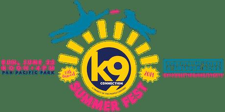 k9 Summer Fest 2019 | TICKETS tickets