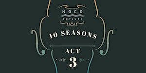 NoCo Artists 10th Season: Act 3 – Music for String...