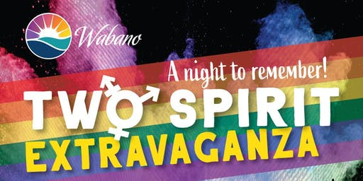Two Spirit Extravaganza
