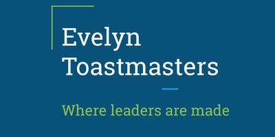Improve Your Leadership and Public Speaking Skills: Evelyn Toastmasters Open House