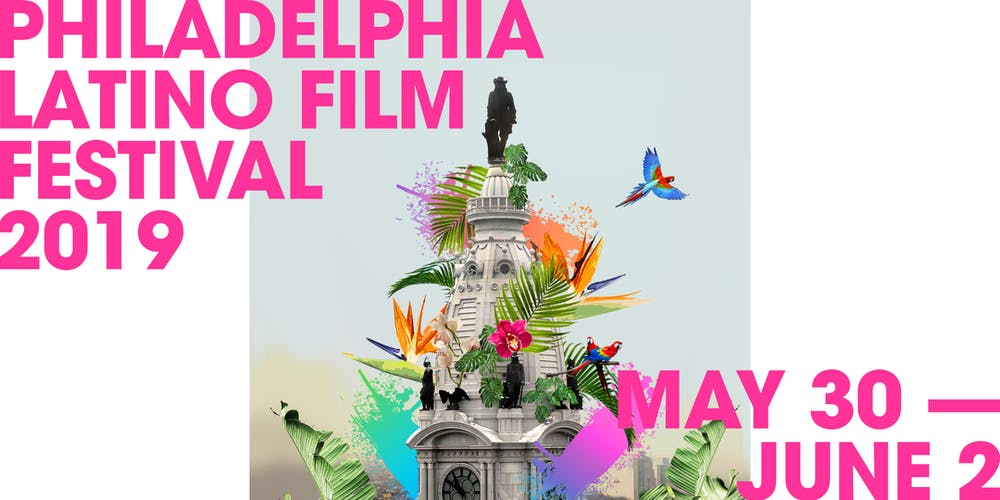 Image result for Philadelphia Latino Film Festival 2019