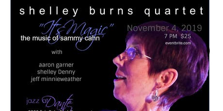 "Shelley Burns Quartet- ""It's Magic"" the music of Sammy Cahn tickets"